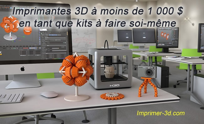 Photo of Imprimantes 3D à moins de 1 000 $ en tant que kits à faire soi-même